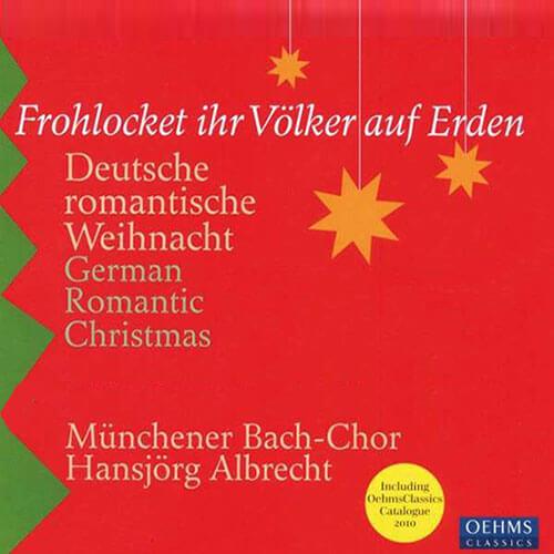 Frohlocket ihr Völker auf Erden (Deutsche Romantische Weihnacht)